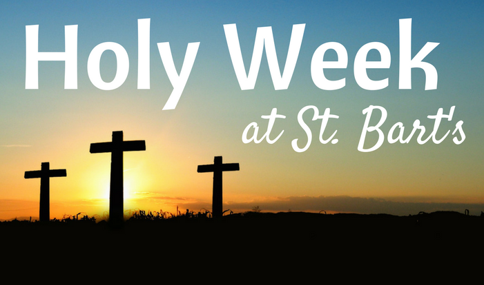 Holy Week at St. Bart's