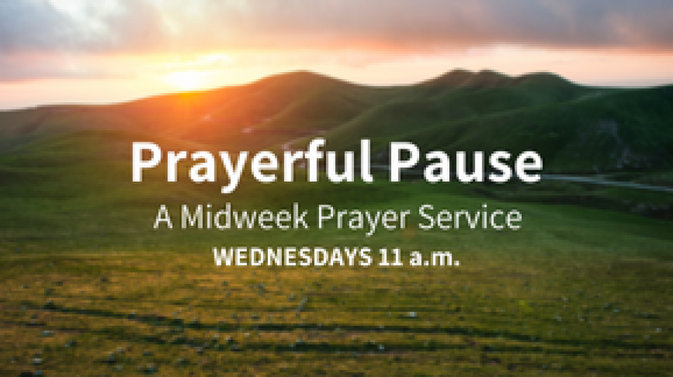 Prayerful Pause: A Midweek Prayer Service