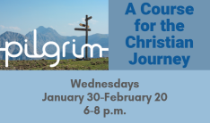 Pilgrim: A Course for the Christian Journey