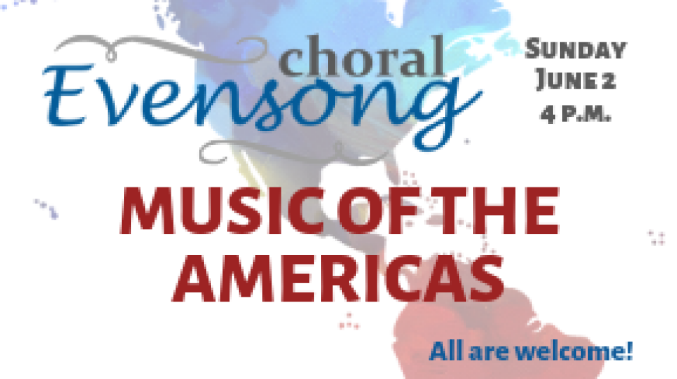 Choral Evensong: Music of the Americas