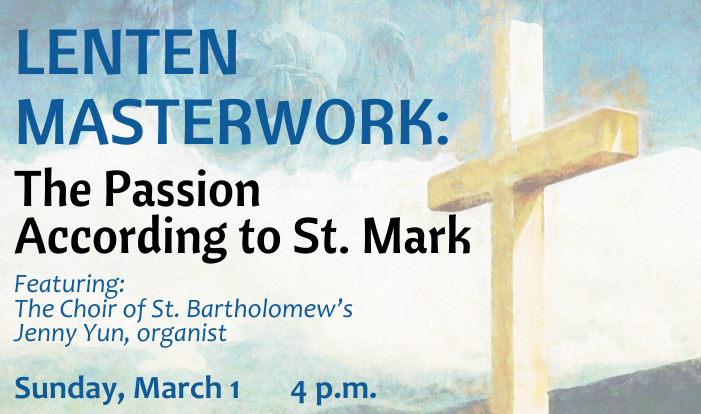 Lenten Masterwork: The Passion According to St. Mark