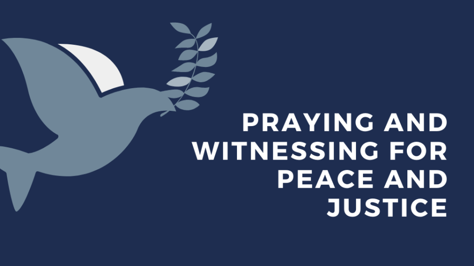 Prayer and Witnessing for Peace and Justice